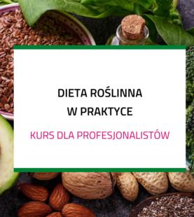 Dieta roślinna w praktyce – kurs dla profesjonalistów