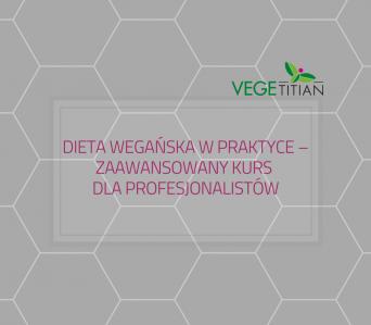 Dieta wegańska w praktyce – Zaawansowany kurs dla profesjonalistów