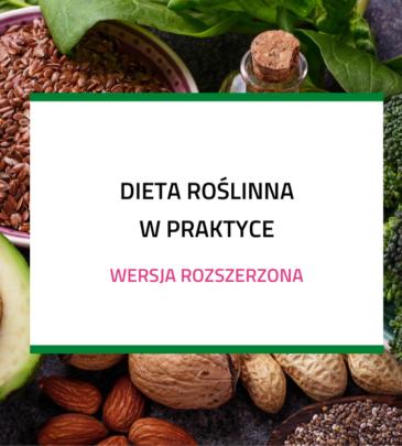 Dieta roślinna w praktyce – kurs w wersji rozszerzonej