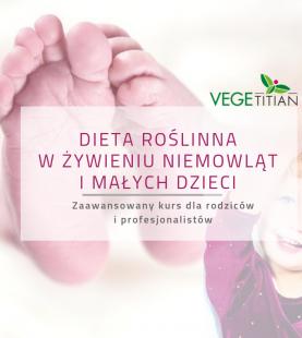 Dieta roślinna w żywieniu niemowląt i małych dzieci – kurs dla rodziców i profesjonalistów