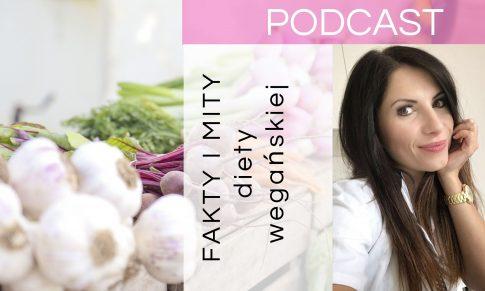 Fakty i mity w diecie roślinnej – PODCAST