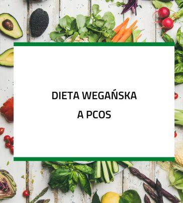 Dieta wegańska a PCOS