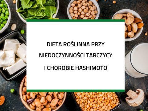Dieta roślinna przy niedoczynności tarczycy i chorobie Hashimoto