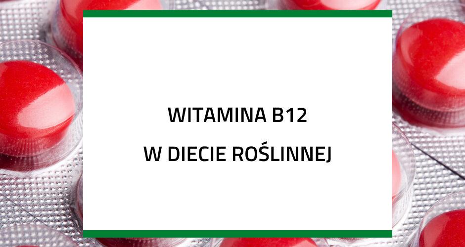 Witamina-B12-w-diecie-roslinnej