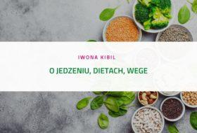 PODCAST – O jedzeniu, dietach, wege