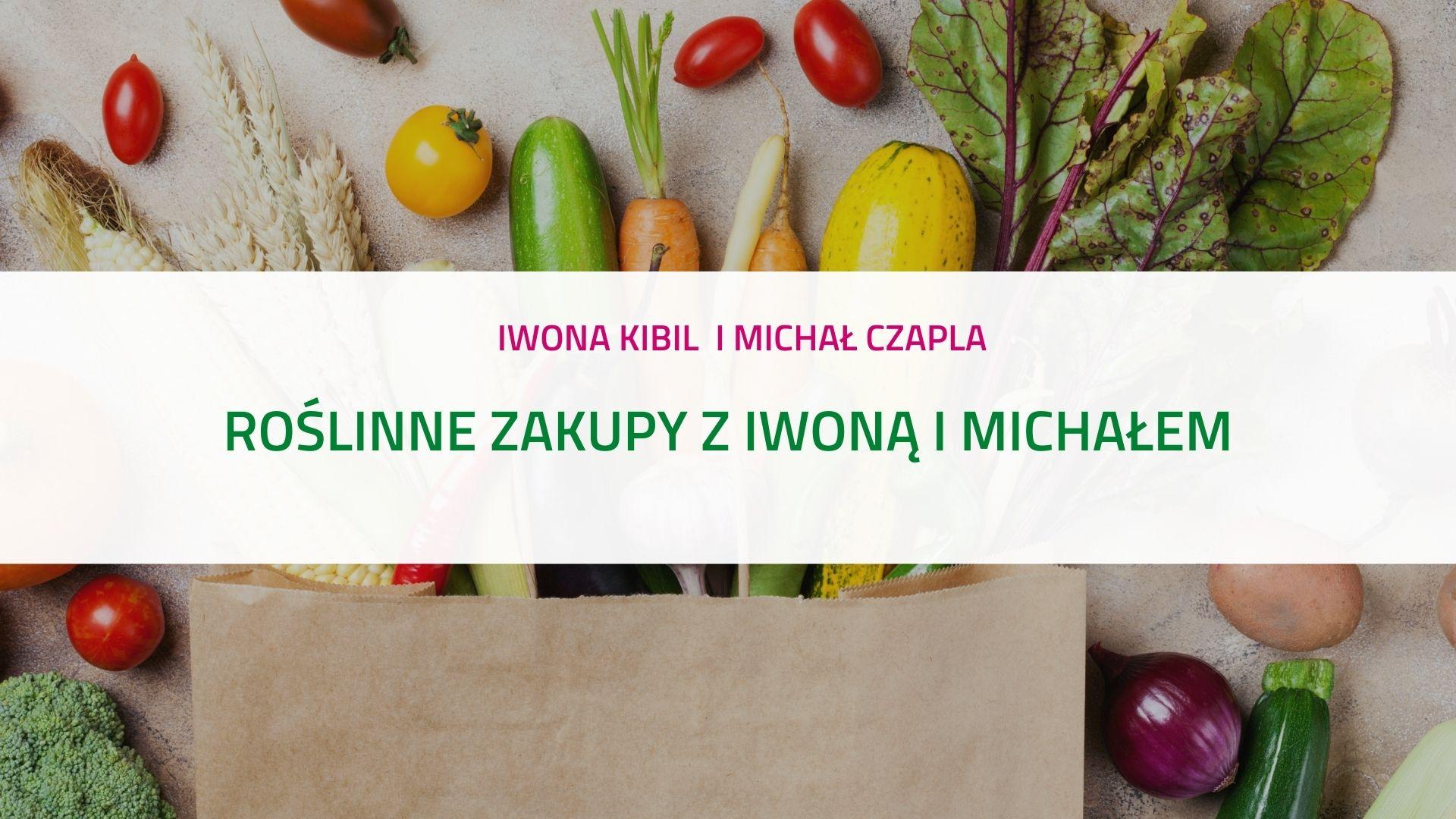 Roślinne zakupy z Iwoną i Michałem