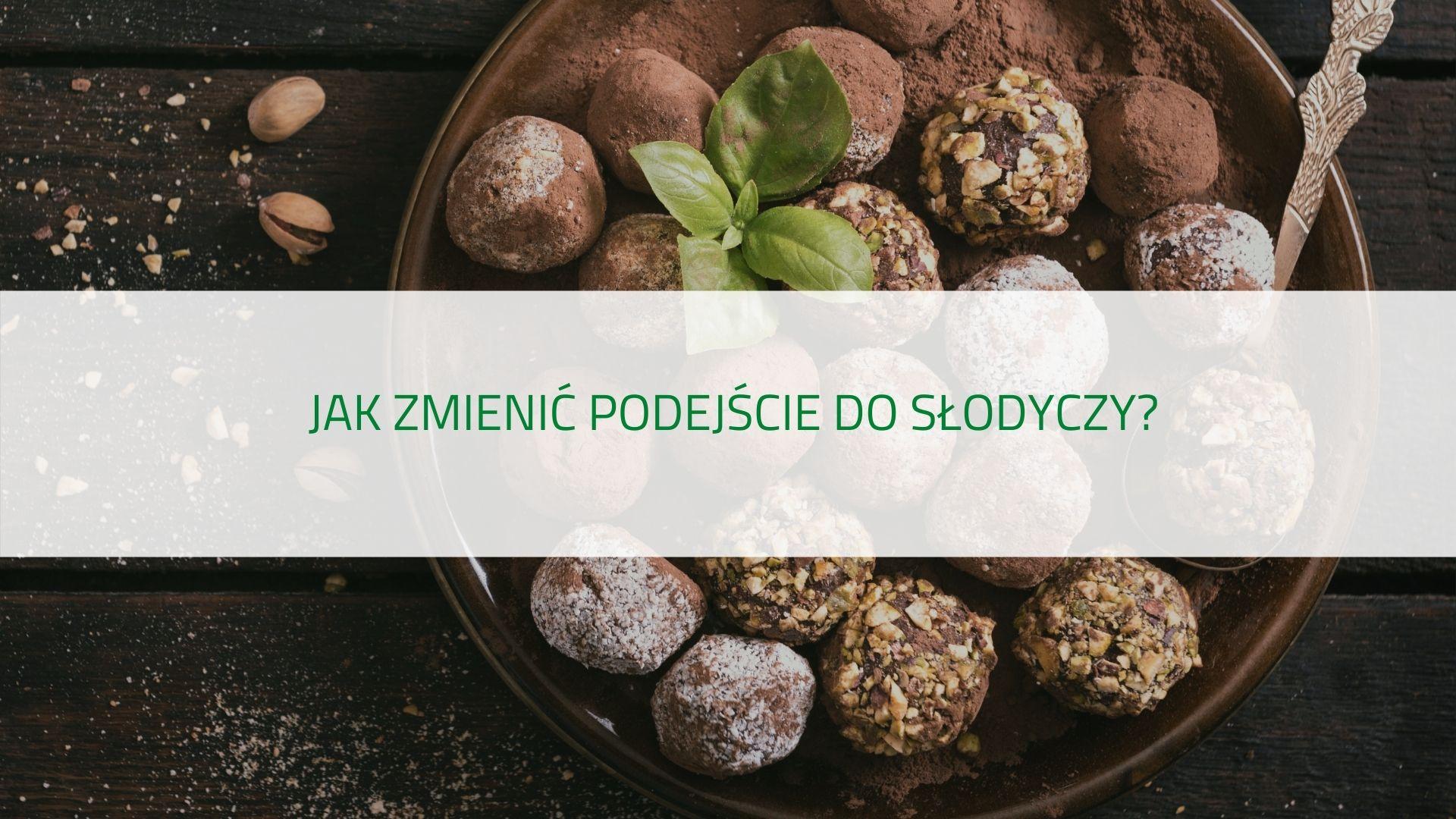 PODCAST - Jak zmienić podejście do słodyczy?