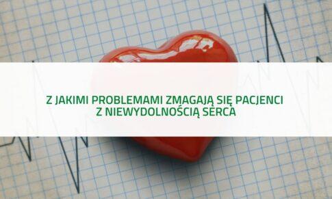 PODCAST – Z jakimi problemami zmagają się pacjenci z niewydolnością serca?
