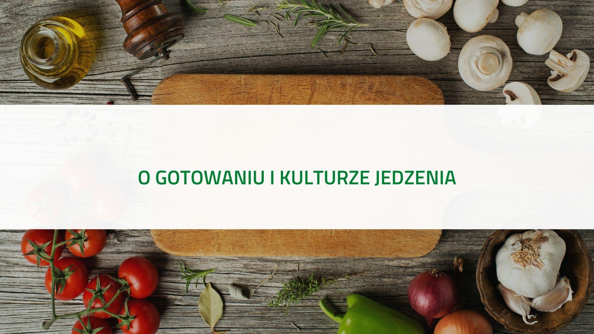 Podcast o gotowaniu i kulturze jedzenia