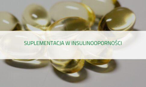 PODCAST – Suplementacja w insulinooporności