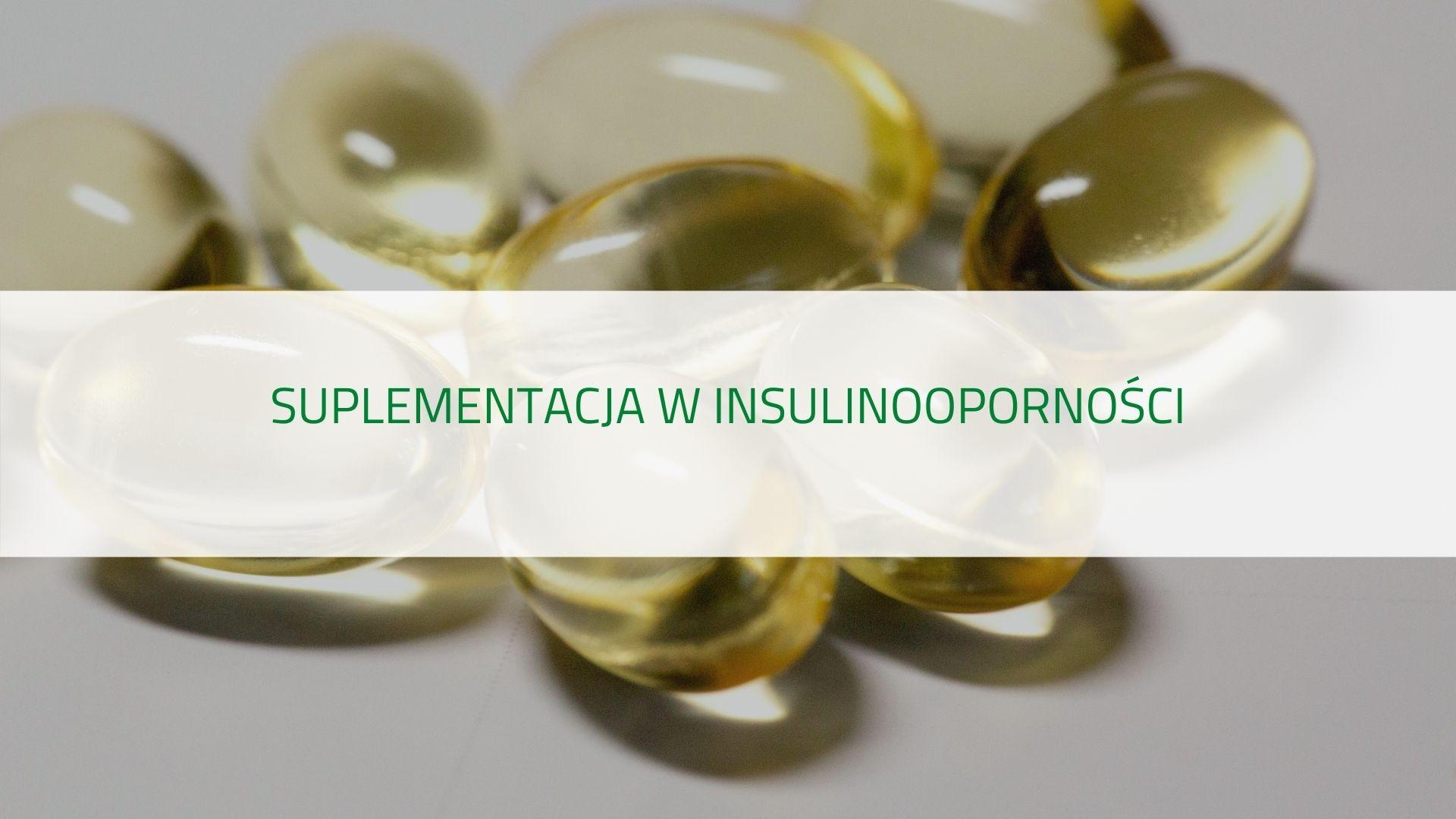 PODCAST Suplementacja w insulinooporności